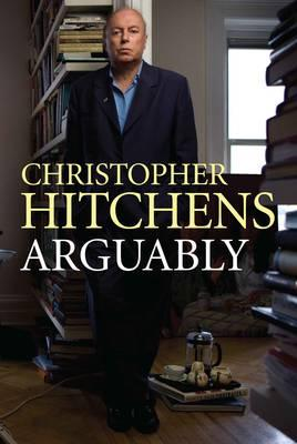 Arguably - Hitchens, Christopher