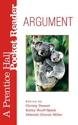 Argument: A Prentice Hall Pocket Reader - Desmet, Christy