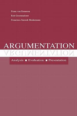 Argumentation: Analysis Evaluation - Eemeren, F H Van