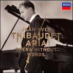 Aria: Opera without Words - Jean-Yves Thibaudet (piano)