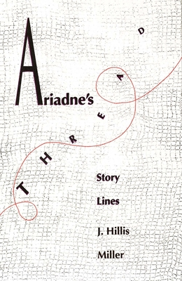 Ariadne's Thread: Story Lines - Miller, J. Hillis