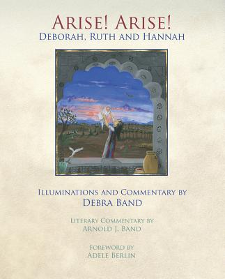 Arise! Arise! Deborah, Ruth and Hannah - Band, Arnold J, and Berlin, Adele (Foreword by)