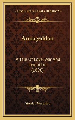 Armageddon: A Tale of Love, War and Invention (1898) - Waterloo, Stanley