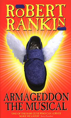 Armageddon: The Musical - Rankin, Robert