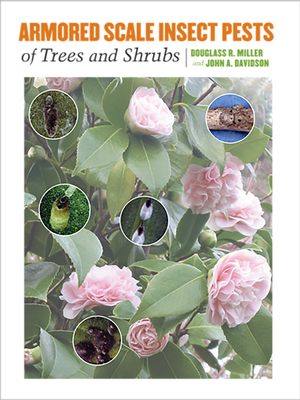 Armored Scale Insect Pests of Trees and Shrubs: (Hemiptera: Diaspididae) - Miller, Douglass R, and Davidson, John A