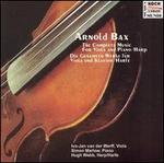Arnold Bax: The Complete Music for Viola and Piano/Harp