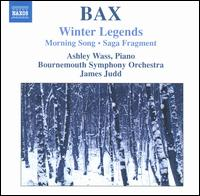 Arnold Bax: Winter Legends - Ashley Wass (piano); Bournemouth Symphony Orchestra; James Judd (conductor)