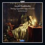 Arnold Mendelssohn: String Quartets Opp. 67 & 83