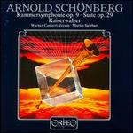 Arnold Schönberg: Kammersymphonie Op. 9; Suite Op. 29