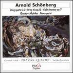 Arnold Schönberg: String Quartet in D; String Trio Op. 45; Mahler: Piano Quartet