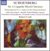 Arnold Schoenberg: Six A Cappella Mixed Choruses - Fred Sherry (cello); Fred Sherry String Quartet; Jennifer Frautschi (violin); Jennifer Welch-Babidge (soprano);...