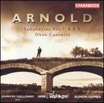 Arnold: Symphonies Nos. 7-9; Oboe Concerto