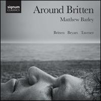 Around Britten - Matthew Barley (cello)