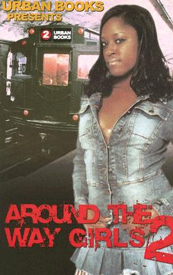 Around the Way Girls - Williams, KaShamba, and Long, Thomas, and Hunt, La Jill