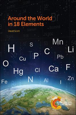 Around the World in 18 Elements - Scott, David