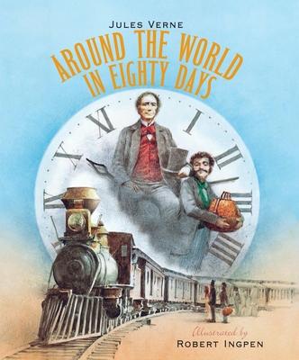 Around the World in Eighty Days - Verne, Jules, and Ingpen, Robert (Artist)