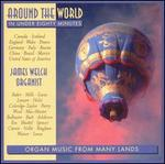 Around the World in Under 80 Minutes: Organ Music From Many Lands