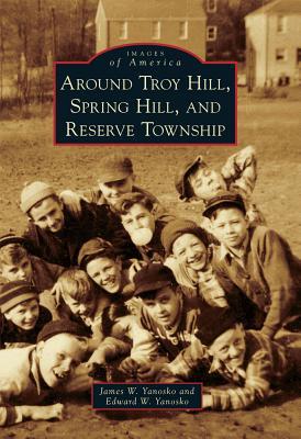 Around Troy Hill, Spring Hill, and Reserve Township - Yanosko, James W, and Yanosko, Edward W