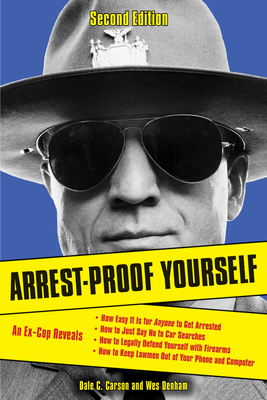 Arrest-Proof Yourself - Carson, Dale C, and Denham, Wes