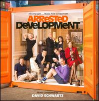 Arrested Development [Music from the Television Series] - David Schwartz