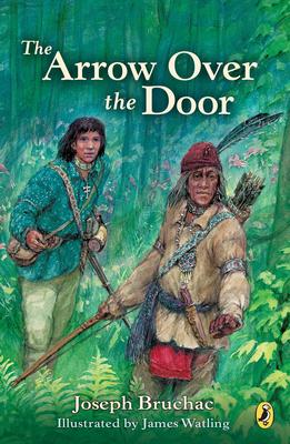 Arrow Over the Door - Bruchac, Joseph