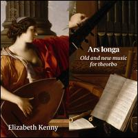 Ars longa: Old and new music for theorbo - Elizabeth Kenny (theorbo)