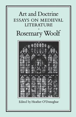 Art and Doctrine: Essays on Medieval Literature - Woolf, Rosemary