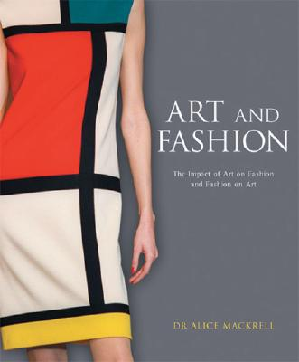 Art and Fashion: The Impact of Art on Fashion and Fashion on Art - Mackrell, Alice
