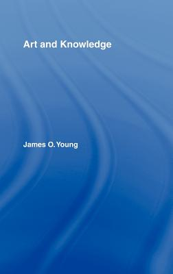 Art and Knowledge - Young, James O