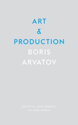 Art and Production - Boris, Arvatov