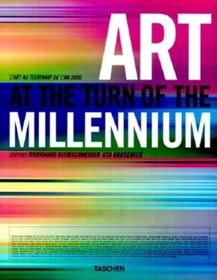 Art at the Turn of the Millennium - Riemschneider, Burkhard (Editor), and Grosenick, Uta (Editor), and Larsen, Lars Bang