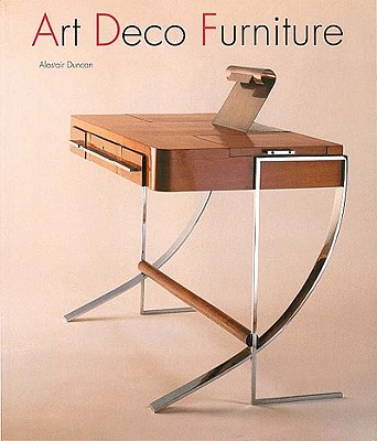 Art Deco Furniture: The French Designers - Duncan, Alastair
