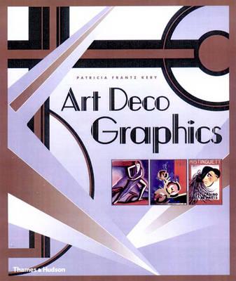 Art Deco Graphics - Kery, Patricia Frantz, and Hardy, Alain-Rene