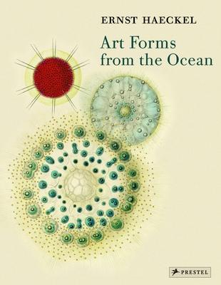 Art Forms from the Ocean: The Radiolarian Prints of Ernst Haeckel - Breidbach, Olaf