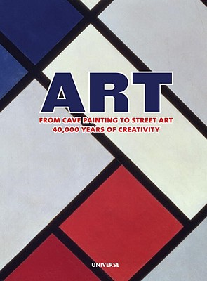 Art: From Cave Painting to Street Art- 40,000 Years of Creativity - Farthing, Stephen (Editor)