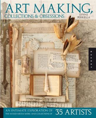Art Making, Collections, and Obsessions - Perrella, Lynne