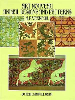 Art Nouveau Animal Designs and Patterns: 60 Plates in Full Color - Verneuil, M P