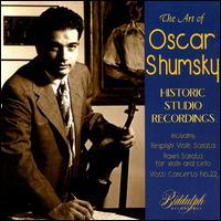 Art of Oscar Shumsky - Artur Balsam (piano); Bernard Greenhouse (cello); Oscar Shumsky (violin); Vladimir Sokolov (piano)