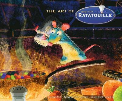 Art of Ratatouille - Lasseter, John (Foreword by), and Bird, Brad (Introduction by), and Paik, Karen