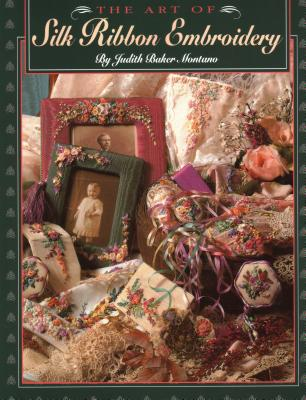 Art of Silk Ribbon Embroidery - The - Print on Demand Edition - Montano, Judith, and Townsend, Louise O (Editor)