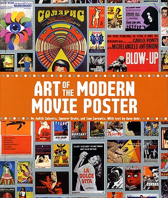 Art of the Modern Movie Poster: International Postwar Style and Design - Salavetz, Judith