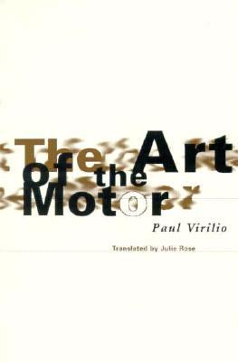 Art of the Motor - Virilio, Paul