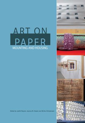 Art on Paper: Mounting and Housing - Rayner, Judith (Editor)