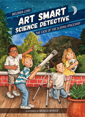 Art Smart, Science Detective: The Case of the Sliding Spaceship - Long, Melinda