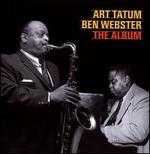 Art Tatum-Ben Webster: The Album [Essential Jazz Classics]