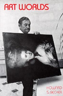 Art Worlds - Becker, Howard S