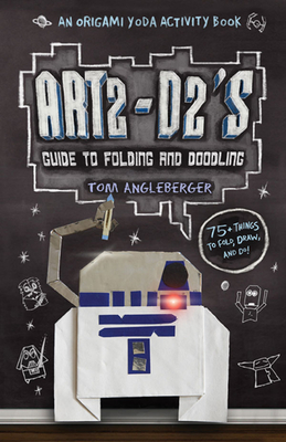 Art2-D2's Guide to Folding and Doodling - Angleberger, Tom