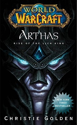 Arthas: Rise of the Lich King - Golden, Christie