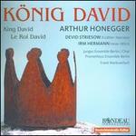 Arthur Honegger: König David