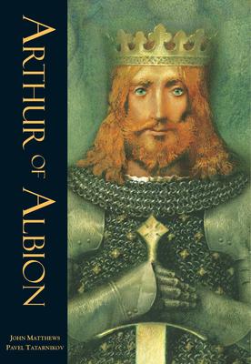 Arthur of Albion - Matthews, John